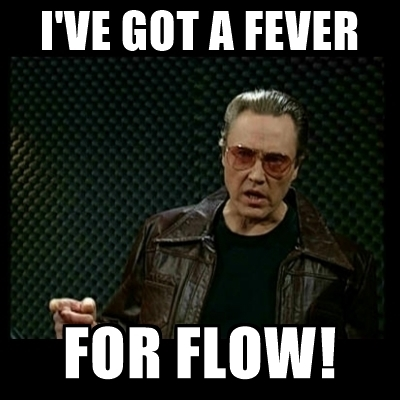 ive-got-a-fever-for-flow